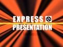 EXPRESS PRESENTATION – $20