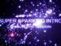 SUPER SPARKING INTRO – $20