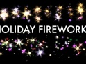 HOLIDAY FIREWORKS – INTRO – $10
